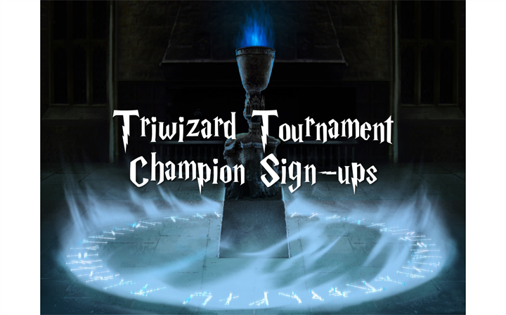 Triwizard Tournament: Champion Sign-ups