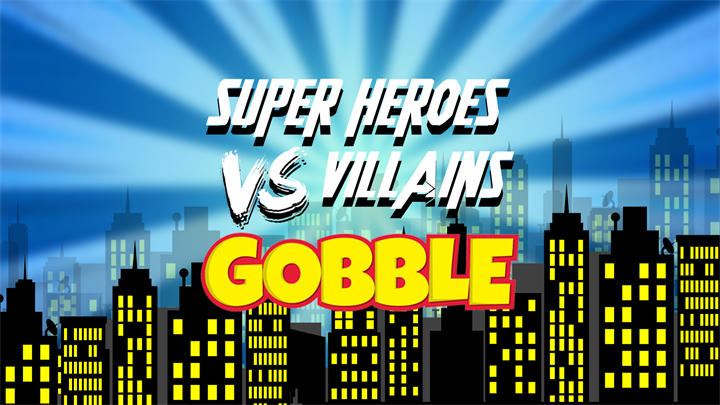 Gobble Presents Super Heroes Vs Villains