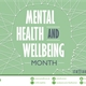 Image of the Mental Health and Wellbeing Month branding - blue/green background with head shape crea